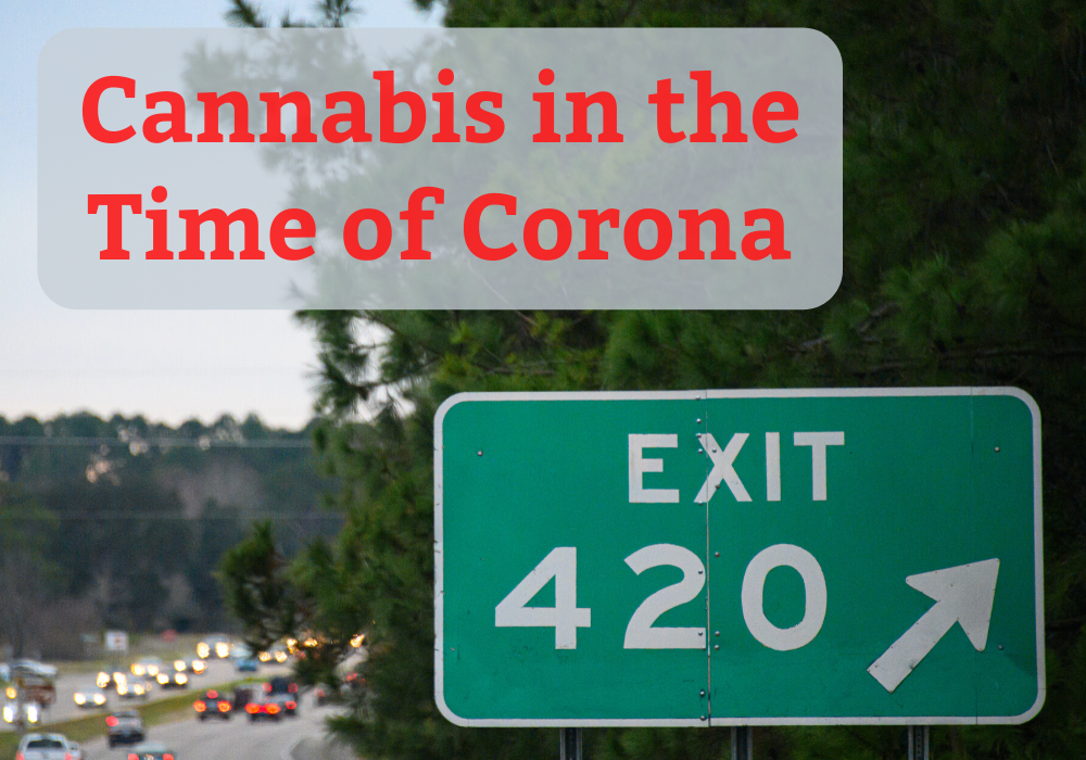 Cannabis in the time of corona